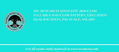 SPU Research Associate 2018 Exam Syllabus And Exam Pattern, Education Qualification, Pay scale, Salary