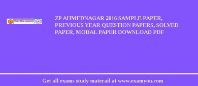 ZP Ahmednagar 2018 Sample Paper, Previous Year Question Papers, Solved Paper, Modal Paper Download PDF