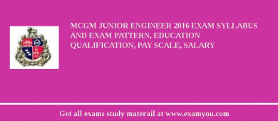 MCGM Junior Engineer 2017 Exam Syllabus And Exam Pattern, Education Qualification, Pay scale, Salary