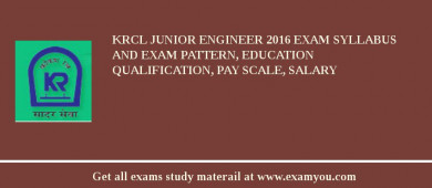 KRCL Junior Engineer 2016 Exam Syllabus And Exam Pattern, Education Qualification, Pay scale, Salary