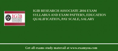 IGIB Research Associate 2016 Exam Syllabus And Exam Pattern, Education Qualification, Pay scale, Salary