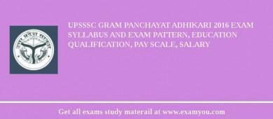 UPSSSC Gram Panchayat Adhikari 2018 Exam Syllabus And Exam Pattern, Education Qualification, Pay scale, Salary