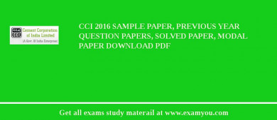 CCI (Cement Corporation of India Ltd) 2018 Sample Paper, Previous Year Question Papers, Solved Paper, Modal Paper Download PDF