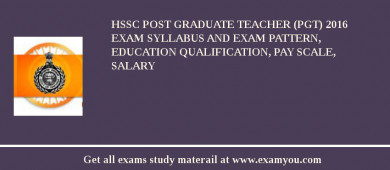 HSSC Post Graduate Teacher (PGT) 2018 Exam Syllabus And Exam Pattern, Education Qualification, Pay scale, Salary