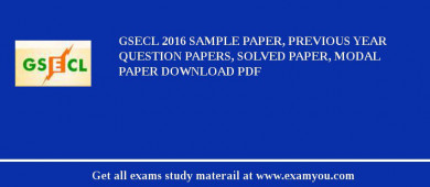 GSECL 2017 Sample Paper, Previous Year Question Papers, Solved Paper, Modal Paper Download PDF