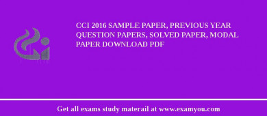 CCI (Competition Commission of India) 2018 Sample Paper, Previous Year Question Papers, Solved Paper, Modal Paper Download PDF