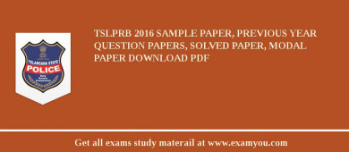 TSLPRB 2017 Sample Paper, Previous Year Question Papers, Solved Paper, Modal Paper Download PDF