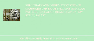 RBI Library and Information Science Graduates 2018 Exam Syllabus And Exam Pattern, Education Qualification, Pay scale, Salary