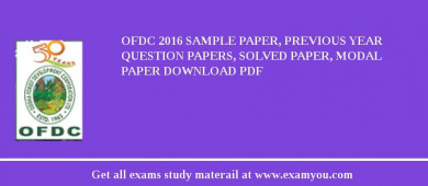 OFDC 2017 Sample Paper, Previous Year Question Papers, Solved Paper, Modal Paper Download PDF