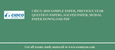 CIDCO 2017 Sample Paper, Previous Year Question Papers, Solved Paper, Modal Paper Download PDF