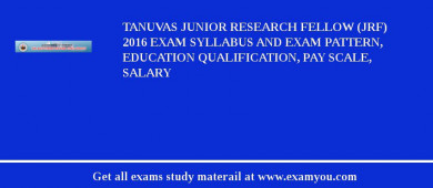 TANUVAS Junior Research Fellow (JRF) 2016 Exam Syllabus And Exam Pattern, Education Qualification, Pay scale, Salary