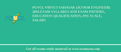PGVCL Vidyut Sahayak (Junior Engineer) 2017 Exam Syllabus And Exam Pattern, Education Qualification, Pay scale, Salary