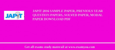 JAPIT 2017 Sample Paper, Previous Year Question Papers, Solved Paper, Modal Paper Download PDF