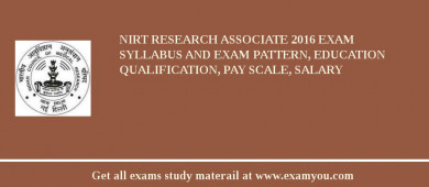 NIRT Research Associate 2016 Exam Syllabus And Exam Pattern, Education Qualification, Pay scale, Salary