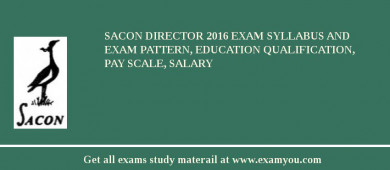 SACON Director 2016 Exam Syllabus And Exam Pattern, Education Qualification, Pay scale, Salary