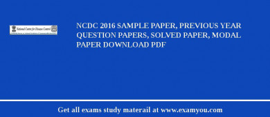 NCDC (National Centre For Disease Control) 2018 Sample Paper, Previous Year Question Papers, Solved Paper, Modal Paper Download PDF