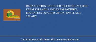 RLDA Section Engineer (Electrical) 2017 Exam Syllabus And Exam Pattern, Education Qualification, Pay scale, Salary